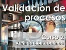 Curso de formación especializada: Validación de Procesos - Curso 2