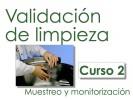 Curso de formación especializada: Validación de limpiezas - Curso 2