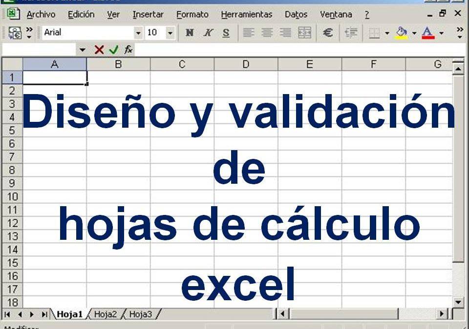 Diseño y validación de hojas de cálculo Excel